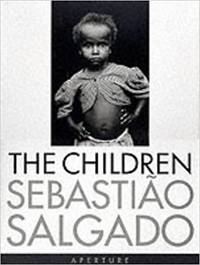 Sebastiao Salgado: The Children: Refugees and Migrants