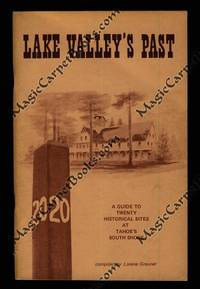 Lake Valley's Past: A Guide to Twenty Historical Sites at Tahoe's South Shore