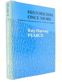 Historicism Once More: Problems & Occasions For The American Scholar