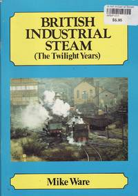 British Industrial Steam - ( The Twilight Years )