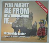 You Might Be From New Brunswick If...
