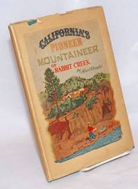 image of California's Pioneer Mountaineer of Rabbit Creek. John Thomas Mason's meanderings [&c &c]