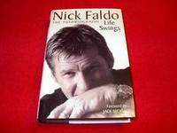 Life Swings : The Autobiography by  Nick Faldo - Hardcover - 2004 - from Laird Books (SKU: 90104)