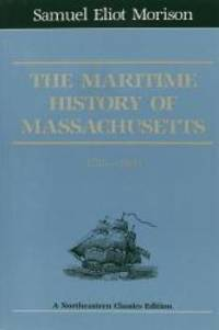 image of The Maritime History Of Massachusetts, 1783-1860 (Northeastern Classics Edition)