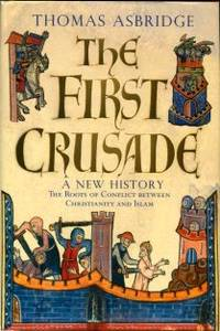 image of The First Crusade: A New History