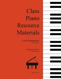 Class Piano Resource Materials: Level Preparatory by W. Daniel Landes - Paperback - Sixth Edition - 2021 - from Smith Creek Music (SKU: SCM0000)