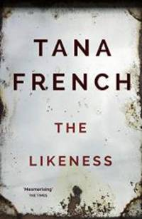 The Likeness by Tana French - 2009-01-01