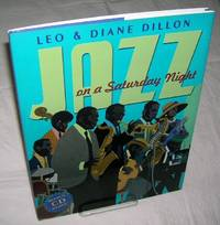 JAZZ ON A SATURDAY NIGHT by  Illustrated by Richard Kennedy  Eilis - Signed First Edition - 2007 - from Windy Hill Books and Biblio.com