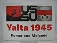 YALTA 1945: KOMAR AND MELAMID