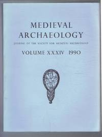 Medieval Archaeology. Journal of the Society for Medieval Archaeology. Volume XXXIV (34). 1990