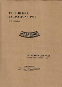 TEPE HISSAR EXCAVATIONS 1931. The Museum Journal. Volume XXIII--Number 4--1933.