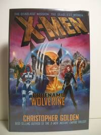 X-Men: Codename Wolverine by  Christopher Golden - Signed First Edition - 1998-10-12 - from The Book Scouts (SKU: sku520008588)