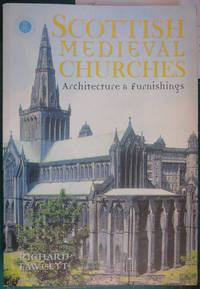 Scottish Medieval Churches: Architecture & Furnishings: Architecture and Furnishings