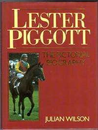 Lester Piggott : The Pictorial Biography