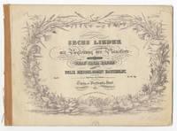 [Op. 57]. Sechs Lieder mit Begleitung des Pianoforte componirt und Frau Livia Frege zugeeignet ... Op. 57 ... Pr. 25 Ngr.