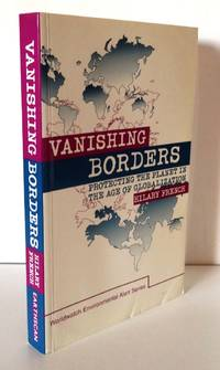VANISHING BORDERS: PROTECTING THE PLANET IN THE AGE OF GLOBALIZATION