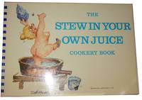 The Stew In Your Own Juice Cookery Book