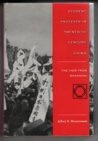 Student Protests in Twentieth-Century China  The View from Shanghai