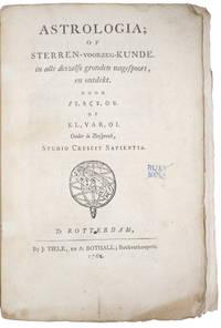 image of Astrologia; of Sterren-voorzeg-kunde. in alle deszelfs gronden nagespoort, en ontdekt.