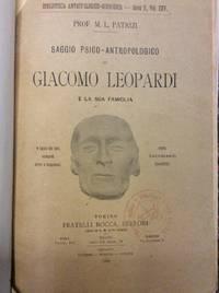 SAGGIO PSICO - ANTROPOLOGICO SU GIACOMO LEOPARDI E LA SUA FAMIGLIA (CON DOCUMENTI INEDITI).