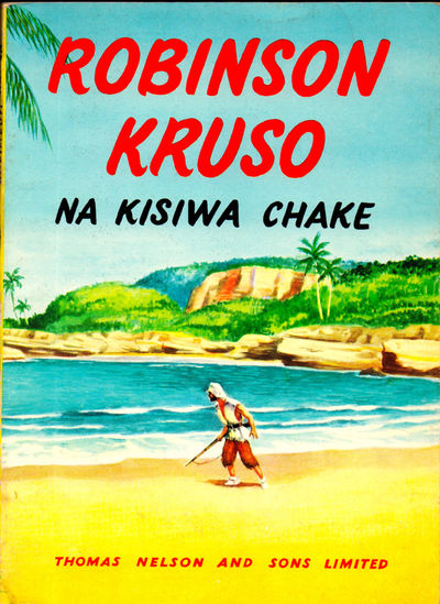 London: Thomas Nelson, 1966. Paperback. Very Good. Reprint. pp. Robinson Crusoe in Swahili.
