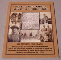 Once A Sourdough, Always A Sourdough! Signed by  Sherry Fox Clark - Paperback - Signed First Edition - 2015 - from Books of Paradise and Biblio.com