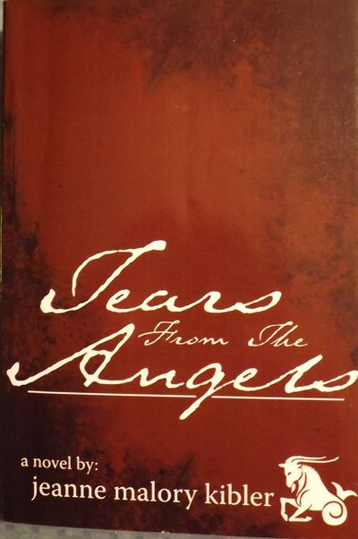 2007. KIBLER, Jean Malory. TEARS FROM THE ANGELS. Blommington, IN: AuthorHouse, . 8vo., printed wrap...