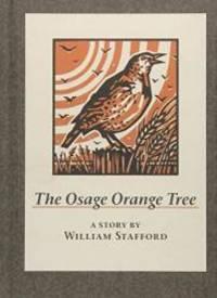 image of The Osage Orange Tree: A Story by William Stafford