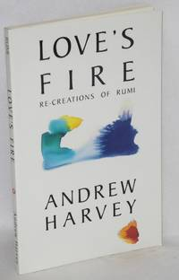 Love's fire; re-creations of Rumi