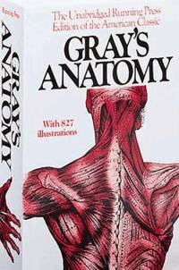 Gray's Anatomy : The Unabridged Running Press Edition of the American Classic