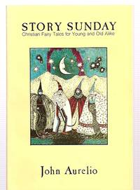 image of STORY SUNDAY: CHRISTIAN FAIRY TALES FOR YOUNG AND OLD ALIKE