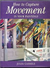 How to Capture Movement in Your Paintings