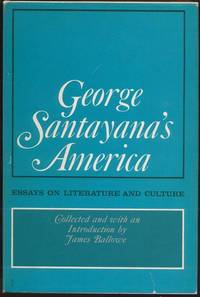 George Santayana's America:  Essays on Literature and Culture