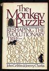 The Monkey Puzzle: Reshaping the Evolutionary Tree--A Mnajor Scientific Revision of the Theory of Human Origins and Development