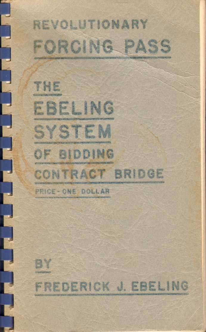 REVOLUTIONARY FORCING PASS The Ebeling System of Bidding in Contract Bridge  by Frederick J Ebeling - 1958 - from The Avocado Pit and Biblio com