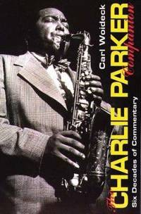 Charlie Parker Companion : Six Decades of Commentary