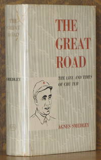 image of THE GREAT ROAD, THE LIFE AND TIMES OF CHU TEH