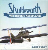 Shuttleworth.  The Historic Aeroplanes