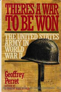 image of There's A War To Be Won The United States Army in World War II