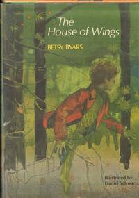 THE HOUSE OF WINGS by  Illustrated by Daniel Schwartz  Betsy - Signed First Edition - from Windy Hill Books and Biblio.co.uk