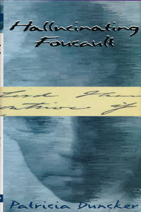 Hallucinating Foucault by  Patricia Duncker - First Edition - 1997 - from Good Books In The Woods (SKU: 50873)
