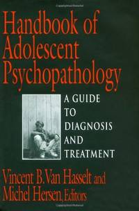 Handbook of Adolescent Psychopathology: A Guide to Diagnosis and Treatment (Series in Scientific...