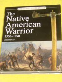 The Native American Warrior 1500-1890