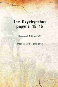 The Oxyrhynchus papyri Volume 15 1898