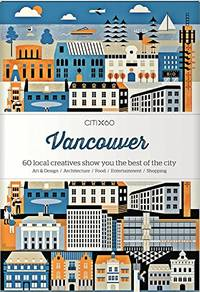 image of CITIx60 City Guides - Vancouver: 60 local creatives bring you the best of the city