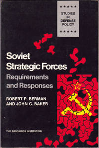 Soviet Strategic Forces: Requirements and Responses