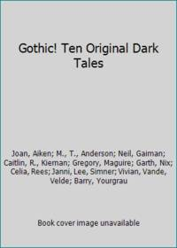 Gothic! Ten Original Dark Tales