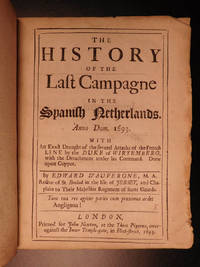 The history of the last campagne in the Spanish Netherlands, Anno Dom. 1693: with an exact draught of the several attacks of the French line by the Duke of Wirtemberg, with the detachment under his command: done upon copper