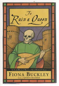 image of TO RUIN A QUEEN: An Ursula Blanchard Mystery at Queen Elizabeth I's Court.