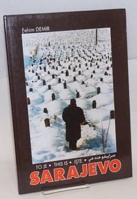 To Je Sarajevo / This Is Sarajevo (1992-1997)